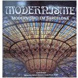 Modernisme - Modernismo Em Barcelona - Isabel Artigas