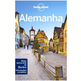 Lonely Planet Alemanha - Ryan Ver Berkmoes, Andrea Schulte-peevers, Kerry Christiani ...