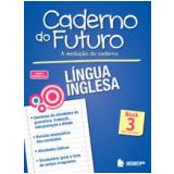 Caderno Do Futuro - Língua Inglesa - Book 3 - Ensino Fundamental II - 8º Ano - Victoria Keller