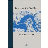 Interior Via Satélite (Ebook) - Marcos Siscar