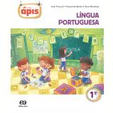 Projeto Ápis Português 1º Ano - Ensino Fundamental I - Reformulado - Ana Borgatto, Terezinha Bertin, Vera Marchezi