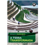 A Terra Transformada - William F. Ruddiman