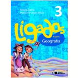 Ligados.com Geografia 3º Ano - Ensino Fundamental I - Angela Rama, Marcelo Moraes Paula