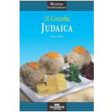 A Cozinha Judaica - Breno Lerner