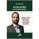 A Palavra do Estrategista - Felipe Miranda