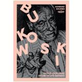 Bukowski: Vida E Loucuras De Um Velho Safado - Howard Sounes