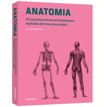 Anatomia - 50 Conceitos e Estruturas Fundamentais