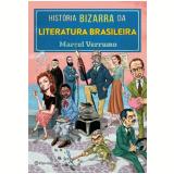 História Bizarra da Literatura Brasileira  - Marcel Verrumo