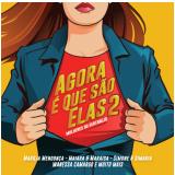 Agora É Que São Elas 2 (CD)