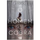O Homem Cobra (Vol. 1) - J. Spagatas