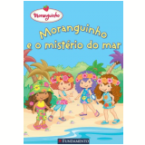 Moranguinho e o Mist�rio do Mar - Sonia Sander