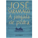 A Jangada de Pedra  (Edição de Bolso) - José Saramago