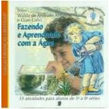Fazendo e Aprendendo com a Água - Walda de Andrade Antunes, Gian Calvi