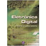 Eletrônica Digital - Paulo Alves Garcia , José Sidnei Colombo Martini