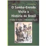 O Samba-Enredo Visita a História do Brasil - Luiz Sergio Dias , Aquino