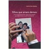 Filhos Que Amam Demais - Beatriz Silva Ferreira