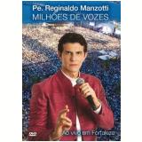 Padre Reginaldo Manzotti - Milhões de Vozes (DVD)