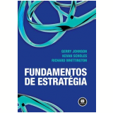 Fundamentos de Estratégia - Gerry Johnson, Kevan Scholes, Richard Whittington