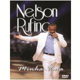 Nelson Rufino - Minha Vida (DVD) - Nelson Rufino