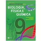 Ci�ncias Novo Pensar - 9� Ano - Biologia, F�sica E Qu�mica - Ensino Fundamental II - Eduardo Martins