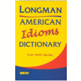 Longman American Idioms Dictionary Over 4000 Idioms - Longman Group Limited