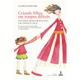 Criando filhos em tempos difíceis (Ebook) - Elizabeth Monteiro