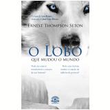 O Lobo que mudou o mundo (Ebook) - Leo Kades