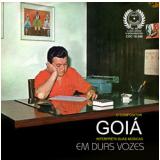 Goiá - Goiá Em Duas Vozes (CD) - Goiá