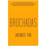 Brochadas - Jacques Fux