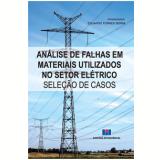 Análise De Falhas Em Materiais Utilizados No Setor Elétricos Seleção De Casos - Eduardo Torres Serra