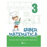 Saber Matemática - 3º Ano - Nova Edição - Katia, Maria Ignez, Vlademir