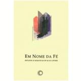 Em Nome Da Fé: Estudos In Memória De Elias Lipiner - Alberto Dines, Avraham Milgram, Nachman Falbel