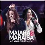 Maiara & Maraísa - Ao Vivo em Goiânia (CD) - Maiara e Maraísa