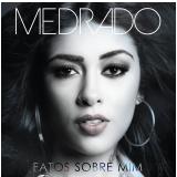 Medrado - Fatos Sobre Mim (CD) - Medrado