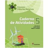 Presente Ciências Naturais - 5º Ano - Lilian Bacich, Célia R. Carone, Edilson A. Pichilian