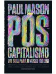Pós-capitalismo - Um Guia Para O Nosso Futuro
