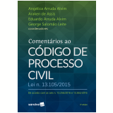 Comentários ao Código de Processo Civil - Lei 13.105/2015 - Angelica Arruda