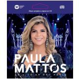 Paula Mattos - Ao Vivo Em São Paulo (CD) - Paula Mattos