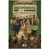 Histórias Não (Ou Mal) Contadas - Rodrigo Trespach