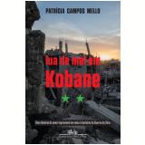 Lua de Mel Em Kobane - Patricia Campos Mello