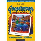 Goosebumps (Vol. 4): Sorria e Morra Outra Vez - R. L. Stine