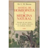 Manual de Homeopatia e Medicina Natural - C. H. Sharma