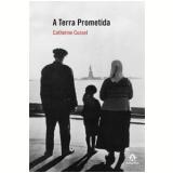 A Terra Prometida - Catherine Cusset