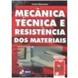 Mecânica Técnica e Resistência dos Materiais 12ª Edição - Sarkis Melconian
