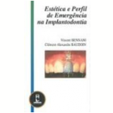 Estética e Perfil de Emergência na Implantodontia - Clement Alexandre Baudoin, Vicent Bennani