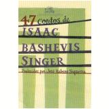 47 Contos de Isaac Bashevis Singer - Isaac Bashevis Singer