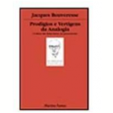 Prodígios e Vertigens da Analogia - Jacques Bouveresse