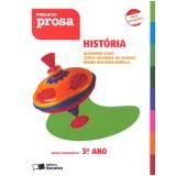 Projeto Prosa Hist�ria 3� Ano - Alexandre Alves, Regina Nogueira Borella, Let�cia Fagundes de Oliveira