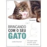 Brincando com o Seu Gato - Jackie Strachan