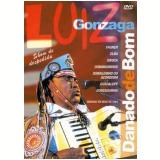 Luiz Gonzaga - Danado de Bom (DVD) - Vários (veja lista completa)